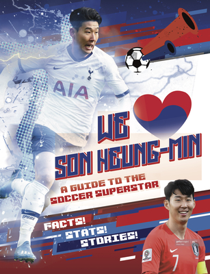 We Love Son Heung-Min: A Guide to the Soccer Superstar Cover Image
