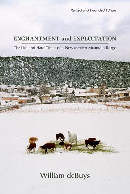 Enchantment and Exploitation: The Life and Hard Times of a New Mexico Mountain Range, Revised and Expanded Edition Cover Image