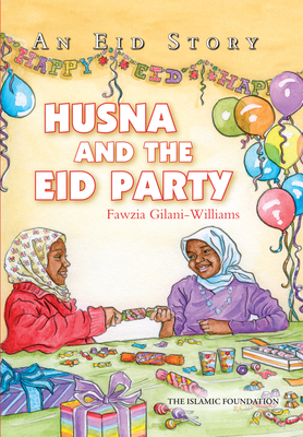 Husna and the Eid Party: An Eid Story Cover Image