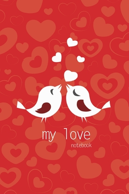 My Love Notebook, Blank Write-in Journal, Dotted Lines, Wide Ruled, Medium (A5) 6 x 9 In (Red) Cover Image