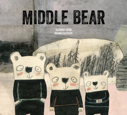 Middle Bear by Susan Isern