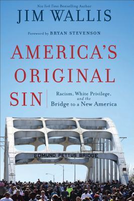 America's Original Sin: Racism, White Privilege, and the Bridge to a New America Cover Image