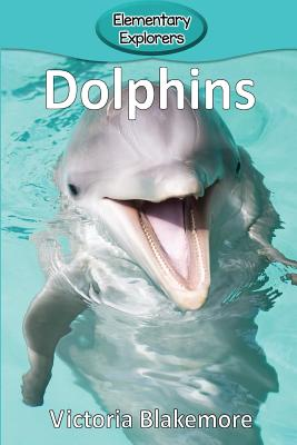 Dolphins (Elementary Explorers #31) Cover Image
