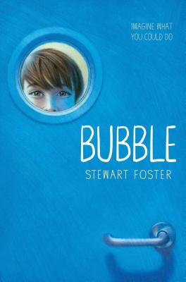 Bubble by Stewart Foster