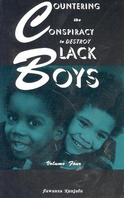 Countering the Conspiracy to Destroy Black Boys Vol. IV Cover Image