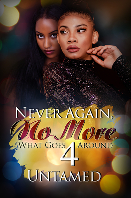 Never Again, No More 4: What Goes Around Cover Image