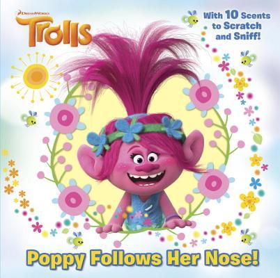Poppy Follows Her Nose! by Random House