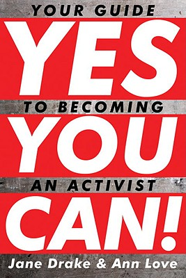 Yes You Can!: Your Guide to Becoming an Activist Cover Image