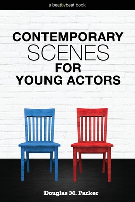 Contemporary Scenes for Young Actors: 34 High-Quality Scenes for Kids and Teens Cover Image