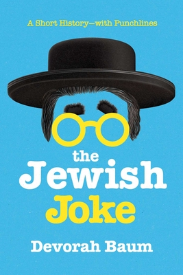 The Jewish Joke: A Short History-with Punchlines Cover Image