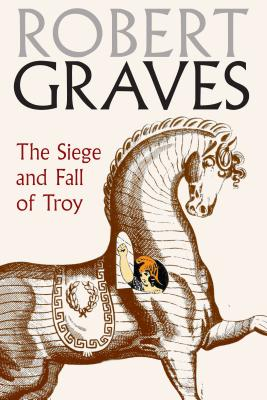 The Siege and Fall of Troy Cover Image
