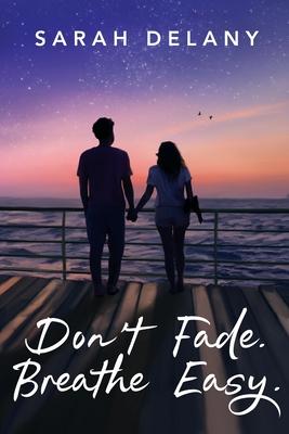Don't Fade. Breathe Easy. (TNT #3) Cover Image