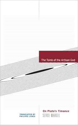 The Tomb of the Artisan God: On Plato's Timaeus (Univocal) Cover Image