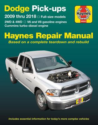 Dodge V6 & V8 Gas & Cummins turbo-diesel pick-ups (09-18) Haynes Repair Manual: Full-size models * 2WD & 4WD * V6 and V8 gasoline engines * Cummins turbo-diesel engine (Haynes Automotive) Cover Image