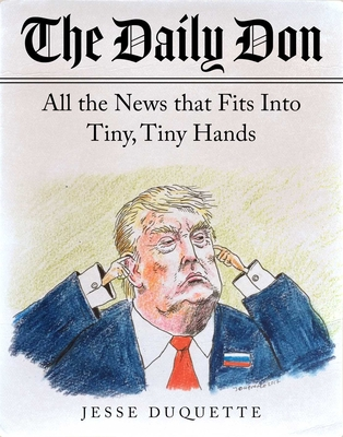The Daily Don: All the News That Fits into Tiny, Tiny Hands Cover Image