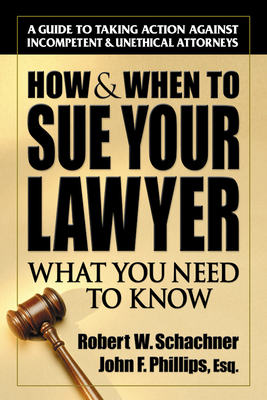How & When to Sue Your Lawyer: What You Need to Know Cover Image
