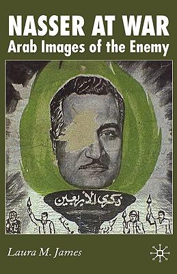 Nasser at War: Arab Images of the Enemy Cover Image