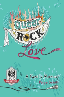 Queer Rock Love: A Family Memoir Cover Image