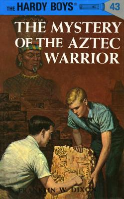 Hardy Boys 43: the Mystery of the Aztec Warrior (The Hardy Boys #43) Cover Image