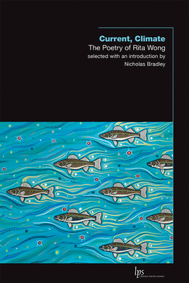 Current, Climate: The Poetry of Rita Wong (Laurier Poetry) Cover Image