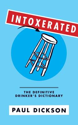 Intoxerated: The Definitive Drinker's Dictionary Cover Image