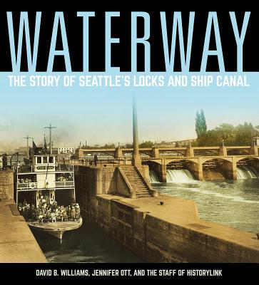 Waterway: The Story of Seattle's Locks and Ship Canal Cover Image
