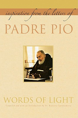 Words of Light: Inspiration from the Letters of Padre Pio Cover Image