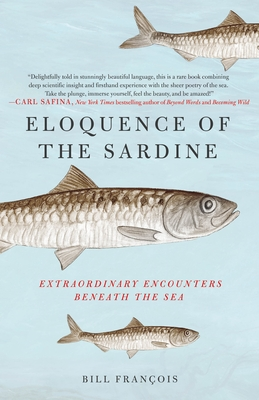 Eloquence of the Sardine: Extraordinary Encounters Beneath the Sea Cover Image