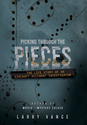 Picking Through The Pieces: The Life Story of An Aircraft Accident Investigator cover