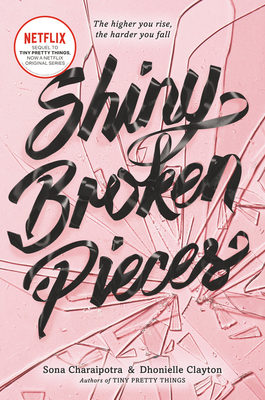 Shiny Broken Pieces: A Tiny Pretty Things Novel Cover Image