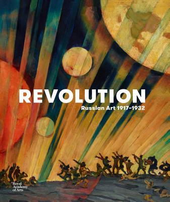 Revolution: Russian Art 1917-1932 Cover Image