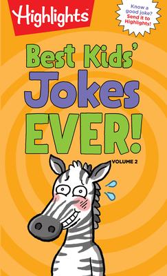 Best Kids' Jokes Ever! Volume 2 (Highlights Joke Books) Cover Image