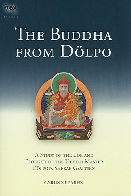 The Buddha from Dolpo: A Study of the Life and Thought of the Tibetan Master Dolpopa Sherab Gyaltsen Cover Image