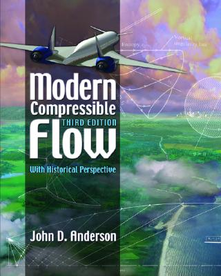 Modern Compressible Flow: With Historical Perspective (McGraw-Hill Series in Aeronautical and Aerospace Engineering) Cover Image
