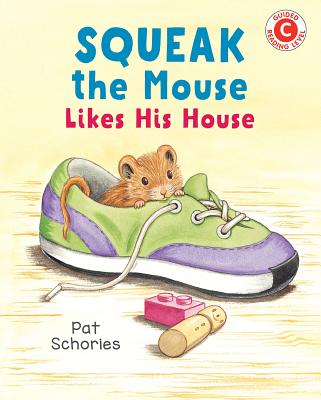 Squeak the Mouse Likes His House (I Like to Read) Cover Image