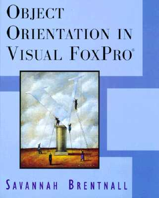 Object Orientation in Visual FoxPro Cover Image