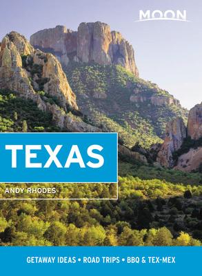 Moon Texas: Getaway Ideas, Road Trips, BBQ & Tex-Mex (Travel Guide) Cover Image