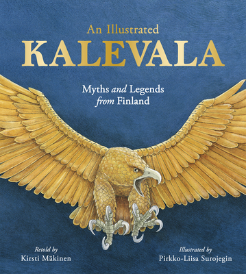 An Illustrated Kalevala: Myths and Legends from Finland Cover Image