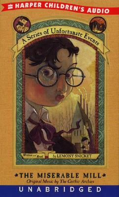 A Series of Unfortunate Events #4: The Miserable Mill Cover Image