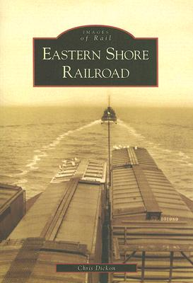 Eastern Shore Railroad (Images of Rail) Cover Image