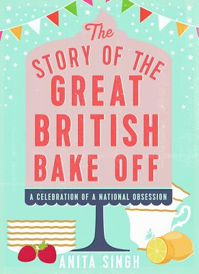 The Story of the Great British Bake Off Cover Image