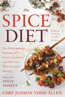 The Spice Diet: Use Powerhouse Flavor to Fight Cravings and Win the Weight-Loss Battle Cover Image