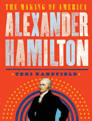Alexander Hamilton: The Making of America #1 Cover Image