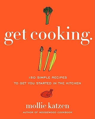 Get Cooking: 150 Simple Recipes to Get You Started in the Kitchen Cover Image