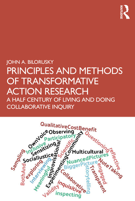 Principles and Methods of Transformative Action Research: A Half Century of Living and Doing Collaborative Inquiry Cover Image