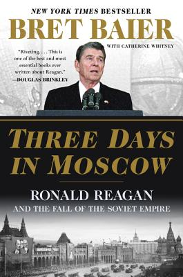 Three Days in Moscow: Ronald Reagan and the Fall of the Soviet Empire (Three Days Series) Cover Image