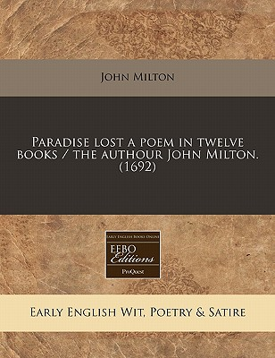 Paradise Lost a Poem in Twelve Books / The Authour John Milton. (1692) Cover