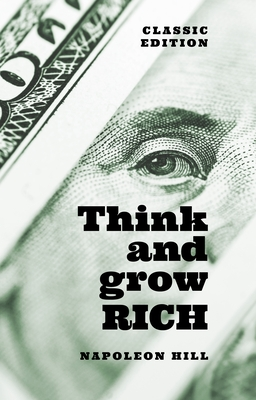 Think and Grow Rich: Classic Edition Cover Image