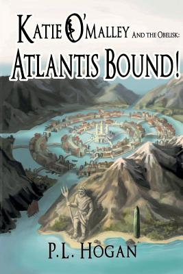 Katie O'Malley and the Obelisk: Atlantis Bound Cover Image