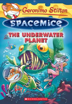 The Underwater Planet (Geronimo Stilton Spacemice #6) Cover Image